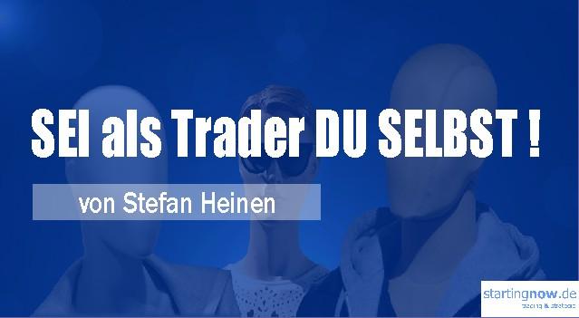 Sei als Trader Du selbst