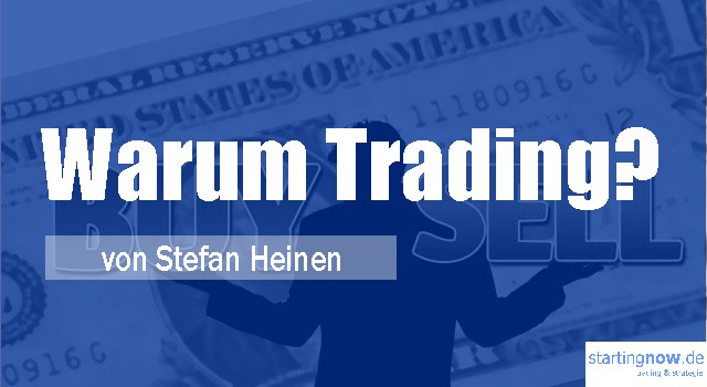 Warum Trading sinnvoll ist