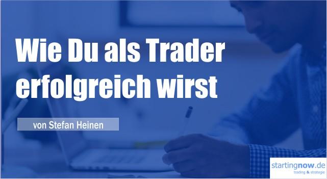 Wie Du als Trader erfolgreich wirst